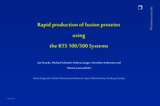 Rapid production of fusion proteins using the RTS 100/500 Systems