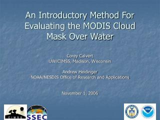 An Introductory Method For Evaluating the MODIS Cloud Mask Over Water
