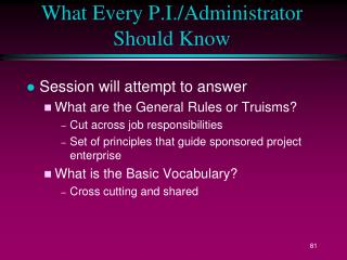 What Every P.I./Administrator Should Know
