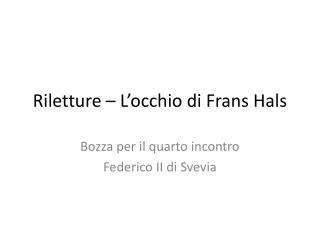 Riletture � L�occhio di  Frans Hals