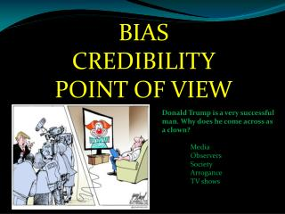 BIAS CREDIBILITY POINT OF VIEW