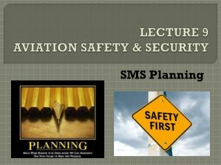 LECTURE 9 AVIATION SAFETY & SECURITY