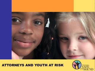 ATTORNEYS AND YOUTH AT RISK