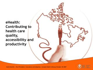 eHealth: Contributing to health care quality, accessibility and productivity