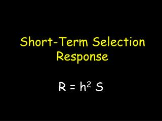 Short-Term Selection Response