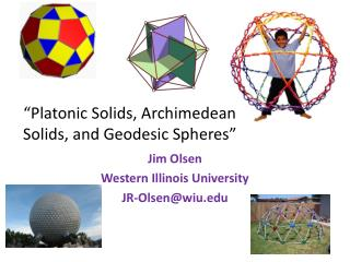 """Platonic Solids, Archimedean Solids, and Geodesic Spheres"""