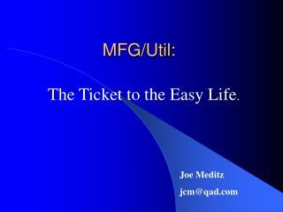 MFG/Util: