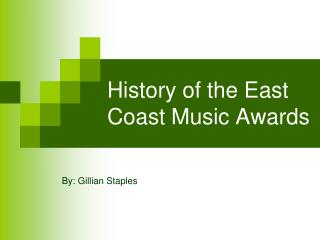 History of the East Coast Music Awards