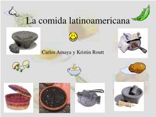 La comida latinoamericana