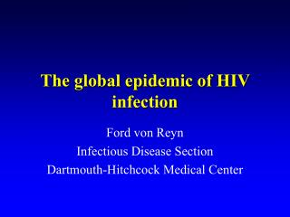 The global epidemic of HIV infection