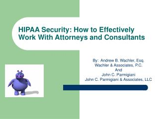 HIPAA Security: How to Effectively Work With Attorneys and Consultants