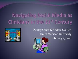 Navigating Social Media as Clinicians in the 21 st  Century