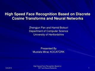 High Speed Face Recognition Based on Discrete Cosine Transforms and Neural Networks