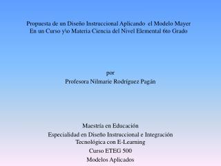por  Profesora  Nilmarie  Rodríguez Pagán Maestría en Educación