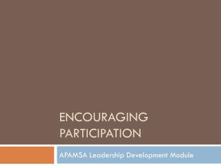 Encouraging Participation