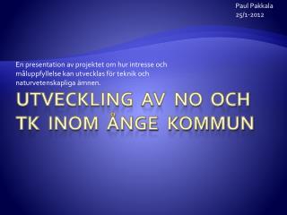 Utveckling  av  NO  och  TK  inom  Ånge  kommun