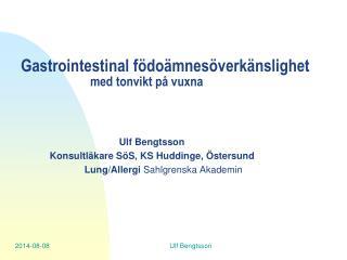 Gastrointestinal f�do�mnes�verk�nslighet med tonvikt p� vuxna