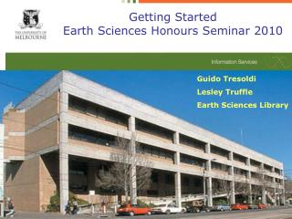 Getting Started Earth Sciences Honours Seminar 2010