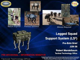 Legged Squad  Support System (LS 3 ) Pre-BAA Brief JUN 08 Robert Mandelbaum