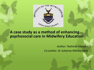 A case study as a method of enhancing psychosocial care in Midwifery Education