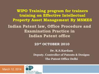 Indian Patent law, Office Procedure and Examination Practice in  Indian Patent office