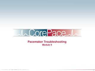 Pacemaker Troubleshooting Module 9