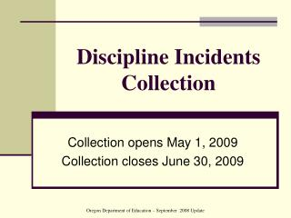 Discipline Incidents Collection