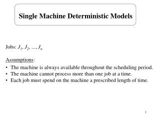 Single Machine Deterministic Models