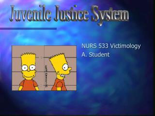 NURS 533 Victimology A. Student