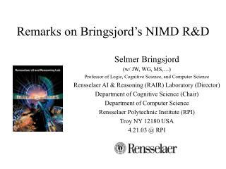 Remarks on Bringsjord's NIMD R&D