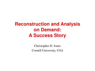 Reconstruction and Analysis  on Demand:  A Success Story