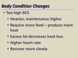 Body Condition Changes