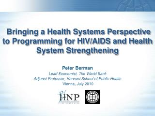 Bringing a Health Systems Perspective to Programming for HIV/AIDS and Health System Strengthening