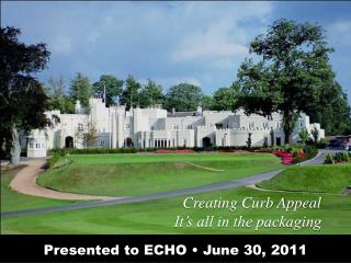 Presented to ECHO � June 30,  2011