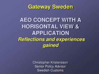 Gateway Sweden AEO CONCEPT WITH A HORISONTAL VIEW & APPLICATION Reflections and experiences gained