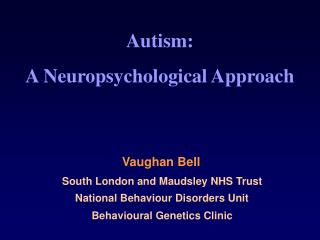 Autism: A Neuropsychological Approach