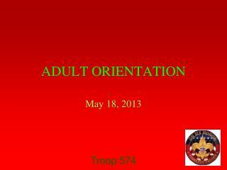 ADULT ORIENTATION