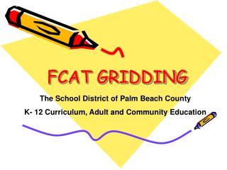 FCAT GRIDDING
