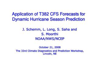 Application of T382 CFS Forecasts for Dynamic Hurricane Season Prediction