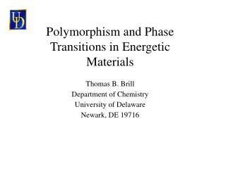 Polymorphism and Phase Transitions in Energetic Materials