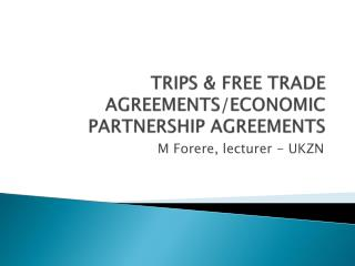 TRIPS & FREE TRADE AGREEMENTS/ECONOMIC PARTNERSHIP AGREEMENTS