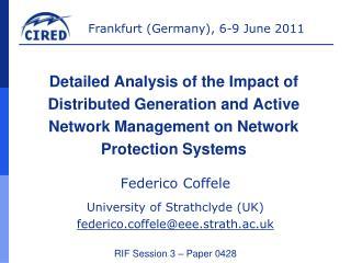 Federico Coffele University of Strathclyde (UK) federico.coffele@eee.strath.ac.uk