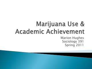 Marijuana Use & Academic Achievement