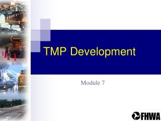 TMP Development