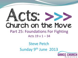 Part 25: Foundations For Fighting Acts 19 v 1 � 34