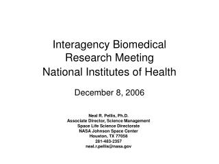 Interagency Biomedical       Research Meeting National Institutes of Health December 8, 2006