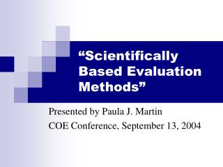"""Scientifically Based Evaluation Methods"""