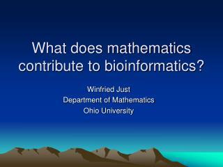 What does mathematics contribute to bioinformatics?