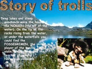 Story of trolls