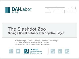 The Slashdot Zoo Mining a Social Network with Negative Edges